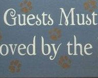 All Guest Must Be Approved By the Dog Wall Hanger