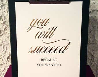 "Real foil | Print | Wall Art | Inspirational Quote | Motivation | Success | ""You will succeed, because you want to"""