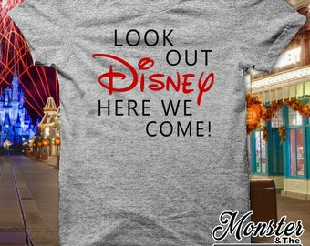 Look Out Disney Here We Come Family Vacation T-Shirt All Sizes NB - 6X