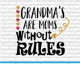 Grandma's are Moms Without Rules SVG File, granny svg, svg saying, grandma svg, grammy svg, family svg, PNG Cricut, Silhouette Cut File