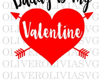 Daddy is my Valentine SVG, Valentine's Day SVG, Valentines Day cut file, Valentine's Day Cutting File, SVG Cut File, Digital Cut File