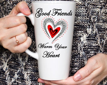Good Friends Gift, Friend Coffee mug, Gift for friend, Girl friend gift, Best friend gift, BFFgift, Bestie gift,Friends gift mug,17 oz Latte