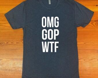OMG GOP WTF triblend tshirt
