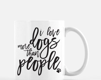Dog Lover Mug | Confessions of a Dog Lover Mug | I Love Dogs More Than People | Funny Dog Mug | Dog Lover Gift