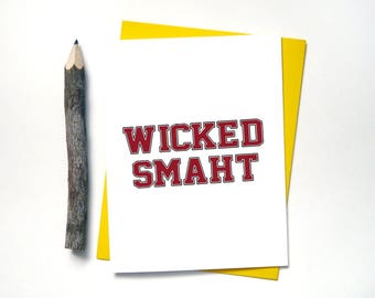 Wicked Smart (Smaht) Graduation Card - Funny Card - Boston - Greeting Cards - High School College Graduation Cards PHD Masters Degree -  G14