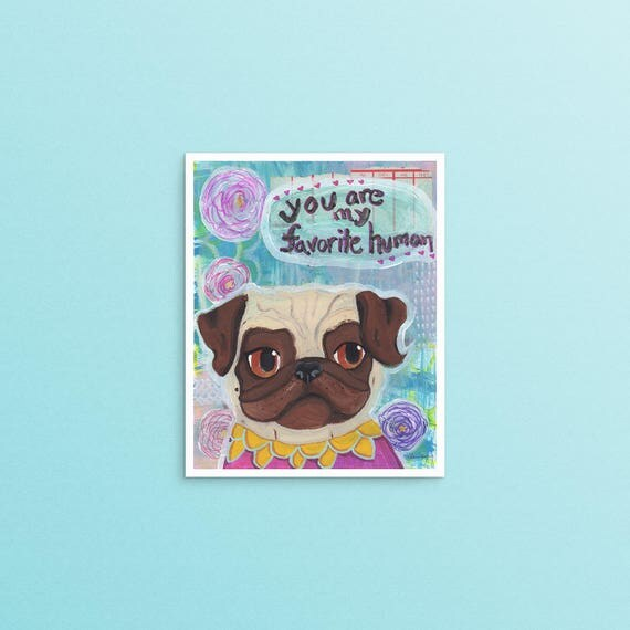 Pug Art Print Gift, Funny Animal Art Prints, Best Friend Gift, Girlfriend Gift, Anniversary Gifts for Women, Gift For Her, Gift For Wife