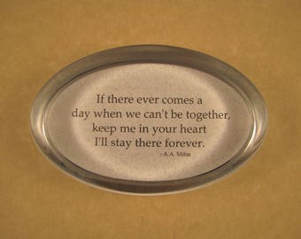 Friendship Quote, A.A. Milne Quote, Quote Paperweight, Keep Me in Your Heart Quote, Glass Paperweight, Pooh Quote, Oval Paperweight