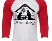 True Story Nativity Raglan Tee Black Friday Pre Order