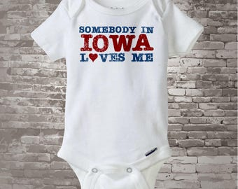 Somebody In Iowa (or any state) Loves Me Gerber Onesie or Tee Shirt (10152014h)