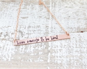 Hand Stamped Bar Necklace. X-Large Rose Gold Bar with have courage & be kind. Minimalist, Engraved Necklace. Be Kind, Inspirational Jewelry.