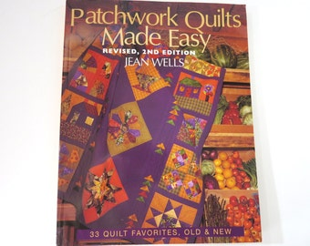 Patchwork Quilts Made Easy, Jean Wells, 33 Quilt Favorites, Old and New, How to Book