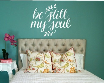 BE STILL Wall decal / be still my soul, be still sign, be still my soul wall decal, bible decal,bible wall decal, christian decal, quote