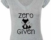 Zero Fox Given Tshirt. Zero Effs Given Tee Shirt. FREE SHIPPING! V-neck Shirt. Vneck TeeShirt. Cotton Tshirt. Fox Shirt. Sassy Shirt.