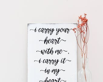 I Carry Your Heart With Me Wood Wall Art, EE Cummings Quote, Wood Sign, Custom Wood Sign, Love Quote Sign