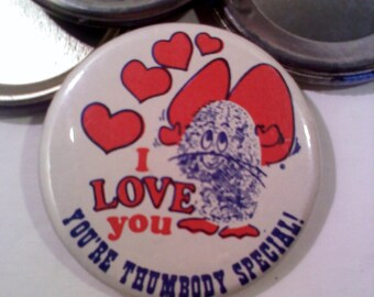 Vintage Button, I Love You, You're Thumbody Special