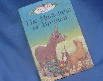 Vintage Ladybird Book The Musicians of Bremen Series 606D Well- loved Tales Grade 2 - 60p - Matt Covers - Revised Edition