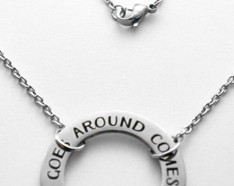 Karma necklace - What goes around comes around - lasered stainless steel