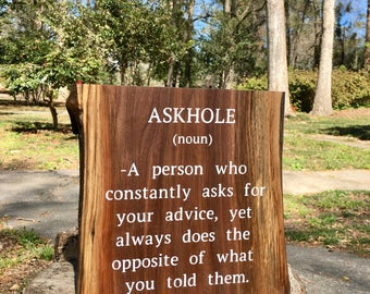 Askhole - Funny Wood Sign - Live Edge Sign - Wood Art