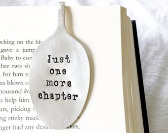 Spoon Bookmark. Just One More Chapter. Stamped Spoon Book Mark. Reader Gift Idea.
