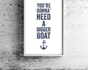 Jaws - You're Gonna Need a Bigger Boat - Jaws movie quote, typography poster print, nautical - great for beach house