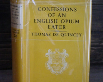 Confessions Of An English Opium Eater By Thomas De Quincey 1950s Vintage Hardcover In Dustjacket Drugs Drug Memoir Drug Culture Addiction