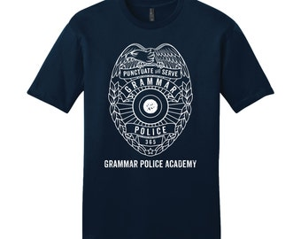 Grammar Police Shirt Grammar Police Academy Shirt Funny Shirt Unique Teacher Gifts for Teachers Cool Funny T Shirt Man Typography Tshirt
