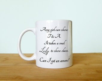 It takes a lady, Amen, Custom Mug, 11 ounce mug, Funny Mug, Cup, Hot Chocolate, Christmas gift under 20, dishwasher & microwave safe