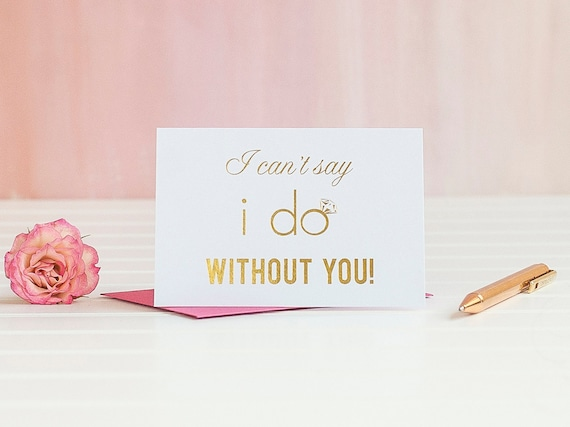 Gold Foil I Can't Say I Do Without You Will You Be My Bridesmaid card I Do Crew maid of honour proposal gift box bridal party cards goldfoil