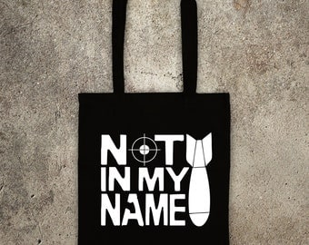 Not in my name ! ANTI WAR PROTEST bombings tote shopper bag against Syria air strikes peace no blood for oil