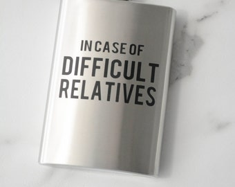 Difficult Relatives Flask Funny Gift Holidays - In case of difficult relatives