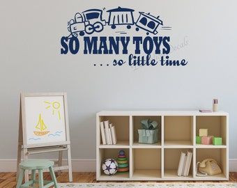 So Many Toys So Little Time - Play Room Decal - Kids Room Decor - Toys Decal
