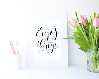 INSTANT DOWNLOAD Poster - Enjoy the Little Things Poster - Printable Poster - Motivational Poster - Lettering Poster - Modern Calligraphy