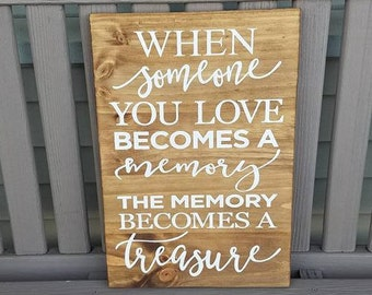 When someone you love becomes a memory sign, sympathy sign, rememberance gift, heaven sign