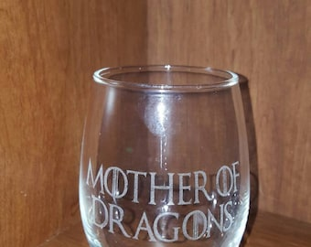 "Laser Engraved Game of Thrones Inspired ""Mother of Dragons"" Wine or Stemless Wine Glass ~ Gifts for Her ~ Geeky Gifts"