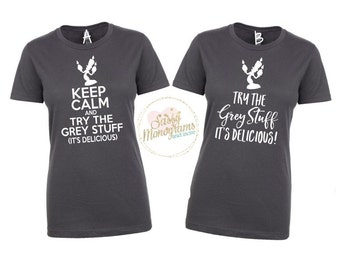 Keep Calm And Try The Grey Stuff Its Delicious Racerback Tank OR Ladies Shirt ~ Beauty & The Beast Lumiere RunDisney Disney Vacation Shirt