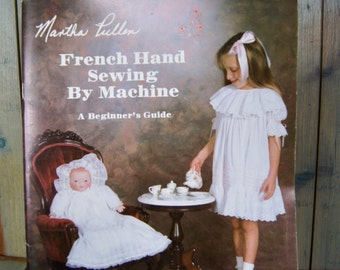 Vintage Martha Pullen French Hand Sewing By Machine - A Beginner's Guide 1983