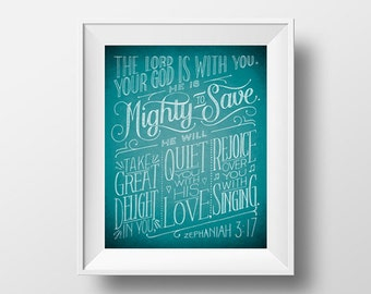 Zephaniah 3:17 / He is Mighty To Save / Scripture / Christian wall art