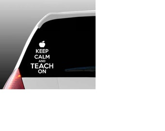 Keep Calm and Teach On Car Window Decal
