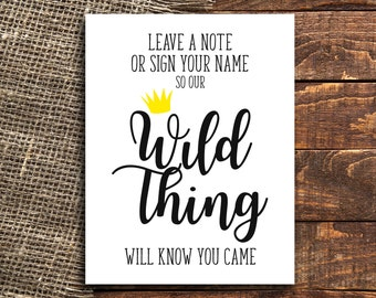 Where the Wild Things Are Leave a Note or Sign Your Name So Our Wild Thing Will Know You Came Printable, First Birthday, Wild One, 1