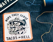 Hope They Serve Tacos in Hell Patch - Taco patch - Iron On Patch - food patch - Taco Tuesday Patch - Taco embroidered patch - taco gift