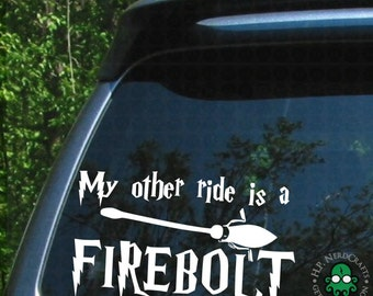 My Other Ride is a Firebolt Decal