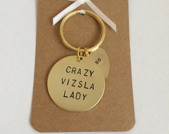 Crazy Vizsla Lady Hand stamped Keyring, Personalised with dogs name(s)