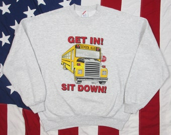 "Vintage 1980's School Bus Driver ""Get In Sit Down Shut Up Hold On!"" Crewneck Sweatshirt Large Heather Grey Jerzees Humor Joke Made in USA"