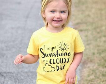 I've got Sunshine on a Cloudy Day Shirt // Baby Shirt, Kids Shirt, Sunshine Baby Shirt, Sunshine Bodysuit, Cloudy Day Shirt, Sunshine Shirt