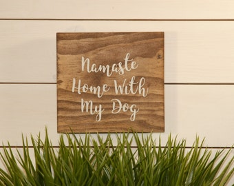 Namaste Home, Dog Sign, Wooden Sign, Wood Sign