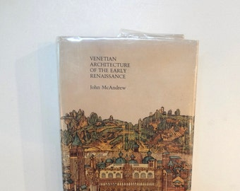 Venetian Architecture Of The Early Renaissance By John McAndrew Vintage Hardcover Book Out Of Print 1980 Some Wear Please See All Pics