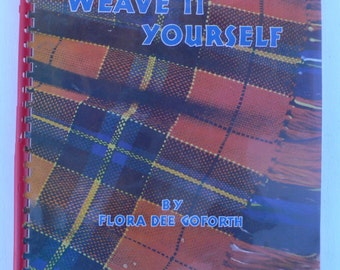 vintage book, Weave it Yourself, Flora dee Goforth, native American Weaving, 1947, from Diz Has Neat Stuff