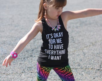 Toddler tank top, racerback tank top, baby tank top, kids clothes, it's okay for me to have everything I want
