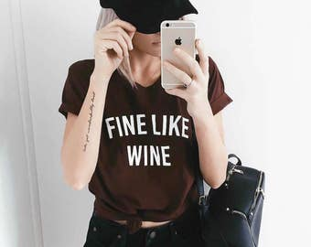 Fine Like Wine Women's T-Shirt + Tank, Wine Shirt, Wine Lover, Wine Tasting, Bachelorette Party Shirt, Vino, Wine Thirty
