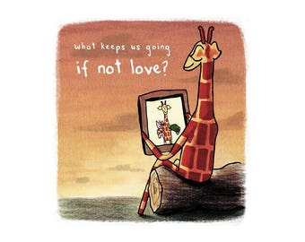 Motivating Giraffe - If not love - 8x11 A4 Print